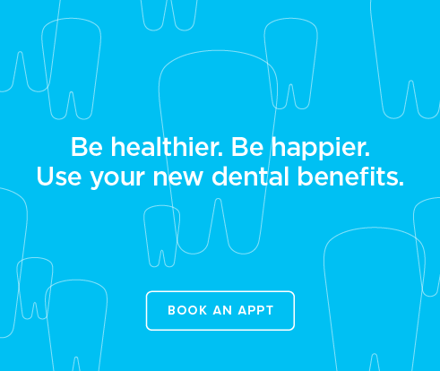 Be Heathier, Be Happier. Use your new dental benefits. - Dentists of Melbourne